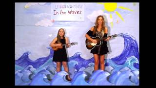 In The Waves by Lennon & Maisy Stella | Song Video