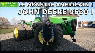 LE MONSTRE AMERICAIN ! JOHN DEERE 9530 !