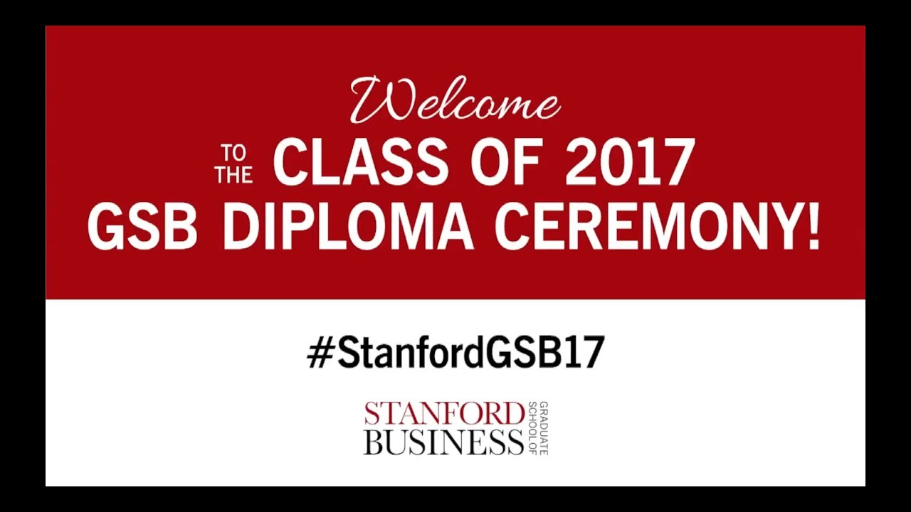 stanford graduate school of business. stanford graduate school of business diploma ceremony 2017 d