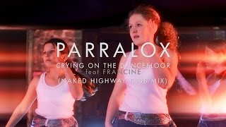 Parralox - Crying On The Dancefloor feat Francine (Naked Highway Remix)