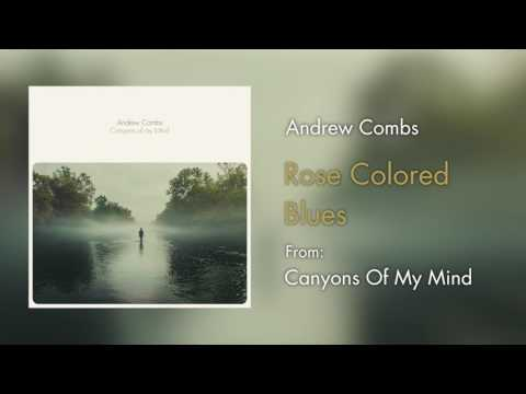 """Andrew Combs - """"Rose Colored Blues"""" [Audio Only]"""