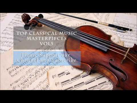 Top Classical music masterpieces vol 5