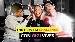 THE TRIPLETZ CHALLENGE con GIGI VIVES - Monez Edition