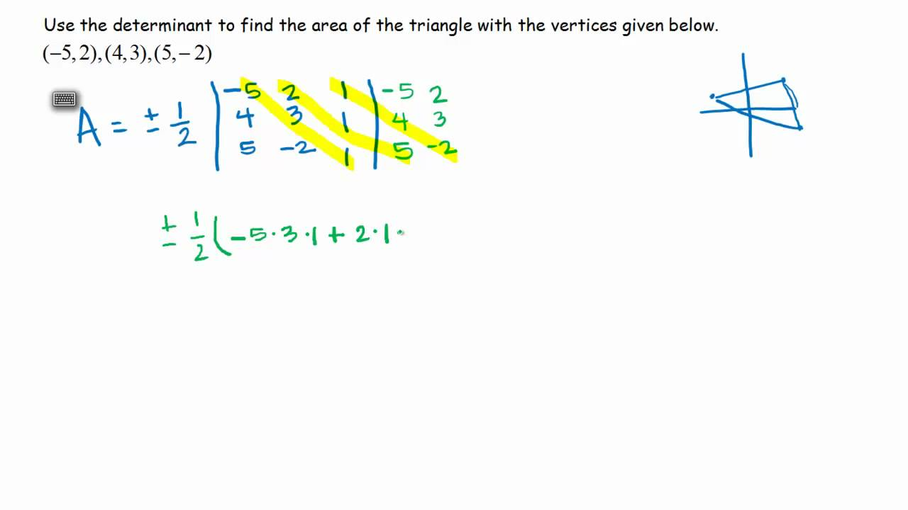 Using Matrices To Find The Area Of A Triangle Given The Coordinates Of The  Vertices