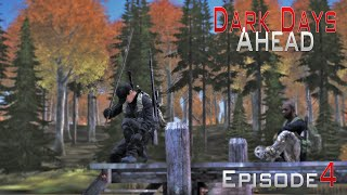 DayZ Standalone: Dark Days Ahead- Ep.4
