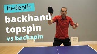 BACKHAND TOPSPIN vs backspin (basic & advanced technique)