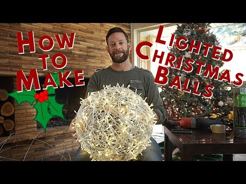 How to Make Lighted Christmas Balls from Chicken Wire/Poultry Netting