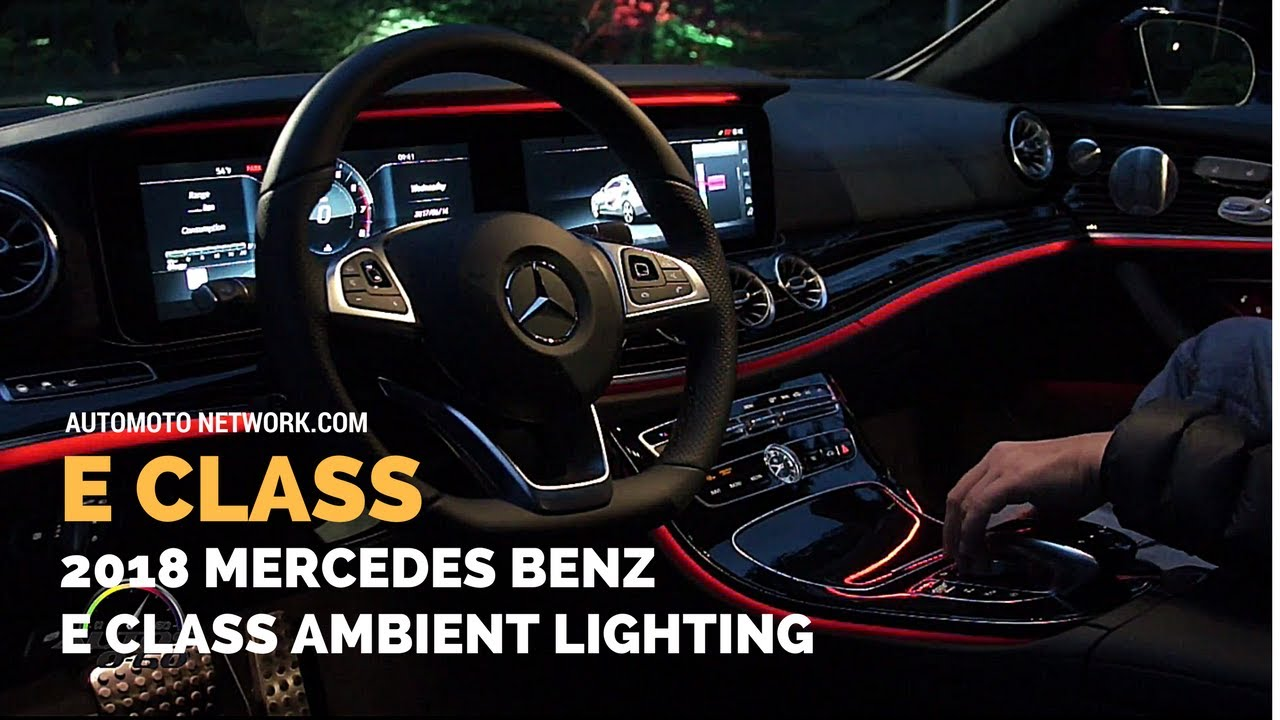 2018 Mercedes Benz E Class Ambient Lighting 64 Colours Youtube