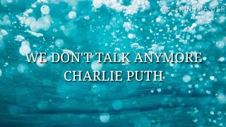 LAGU: WE DON'T TALK ANYMORE.NINE TRACK MIND CHARLIE PUTH