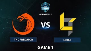 TNC Predator vs Lotac |BO3 Grand Finals|Game 1|The ESL One Katowice 2019 Southeast Asia Qualifier