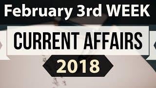 (English) February 2018 Current Affairs 3rd week part 1 - UPSC/IAS/SSC/IBPS/CDS/RBI/SBI/NDA/CLAT/KVS