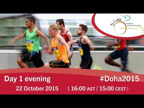 Day 1 evening | 2015 IPC Athletics World Championships, Doha