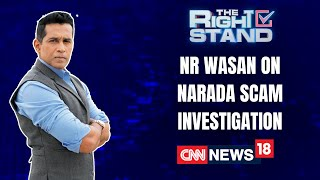 NR Wasan, Former Special Director, CBI On Narada Scam Investigation | The Right Stand | CNN News18