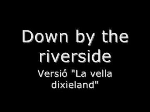 Down by the riverside - La vella Dixieland
