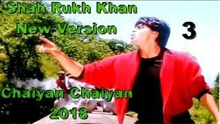 Chaiyan Chaiyan Latest Version || SRK & Malika Arora || 2018 Part 3