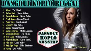 FULL ALBUM DANGDUT KOPLO REGGAE VIA VALLEN   NELLA KHARISMA   GUYON WATON   DIDI KEMPOT