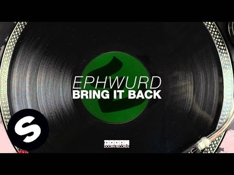 Ephwurd - Bring It Back (OUT NOW)