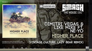Baixar - Dimitri Vegas Like Mike Ft Ne Yo Higher Place Vintage Culture Lazy Bear Remix Grátis