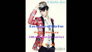 Dj HighWay [Single Remix] Incredible _ Feat. Quincy (More beat. mix) _ XIA