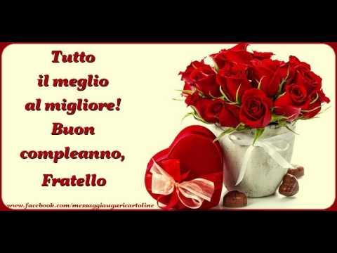 Happy Birthday Fratello Buon Compleanno Fratello Youtube