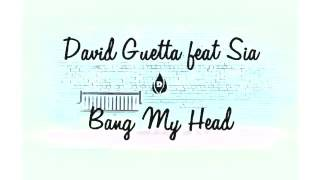 Bang My Head Featuring Sia David Guetta And Fetty Wap