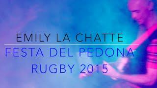 EMILY LA CHATTE Festa del Pedona Rugby 2015 live ripreso dagli occhiali del bassista
