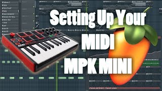 How to set up Your MPK Mini (or Midi) with FL Studios