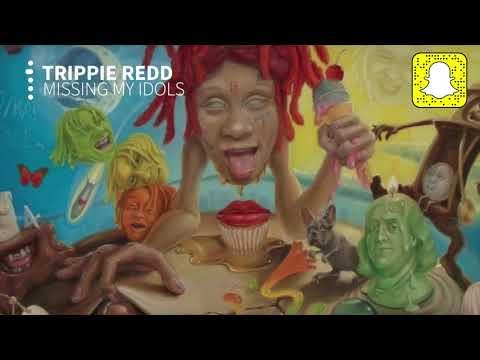 Trippie Redd - Missing My Idols (Clean) (Life's A Trip)