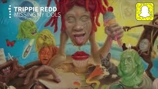 Trippie Redd Missing My Idols Clean Life 39 s a Trip.mp3