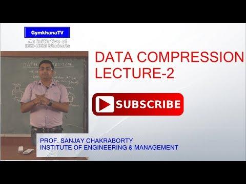 DATA COMPRESSION   LECTURE - 2   PROF.SANJAY CHAKRABORTY   Gymkhana TV   IEM