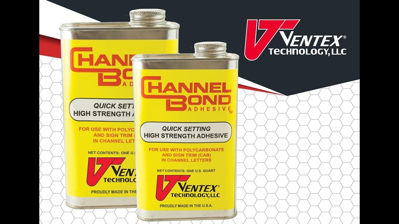 Channel Bond Adhesive™ - Ventex Technology