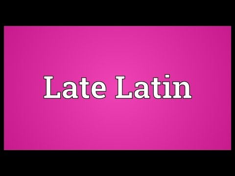 Late Latin Meaning