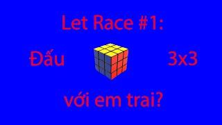 [The Crystallized] Let's Race #1:Đua 3x3 với em trai???