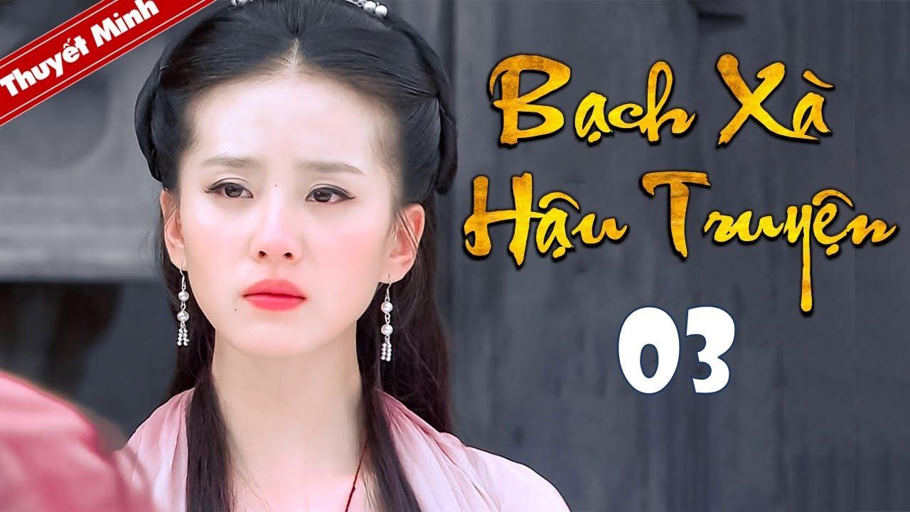 Photo of Phim Tiên Hiệp Siêu Hay 2020 | BẠCH XÀ HẬU TRUYỆN – Tập 03 [Thuyết Minh] | Cổ Trang Trung Quốc Hay