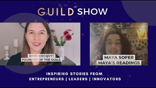 GUILD Show - Maya's Readings - Learn From One Of Our Youngest Entrepreneurs