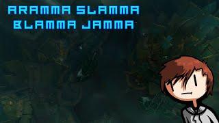 ARAMMA SLAMMA BLAMMA JAMMA