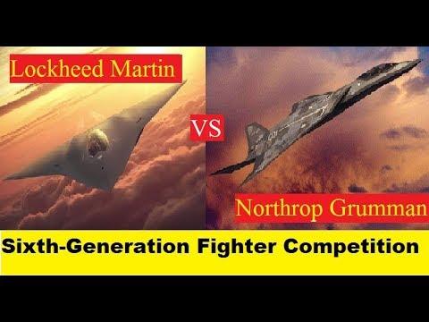Lockheed Martin and Northrop Grumman Sixth Generation Fighter Competition