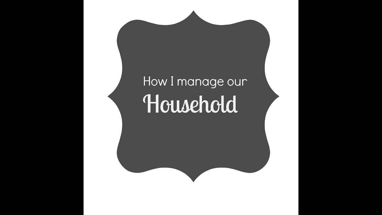 How to manage a household 100
