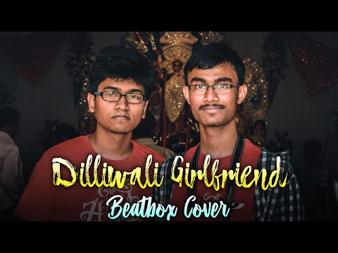 Dilli Wali Girlfriend cover with beatbox