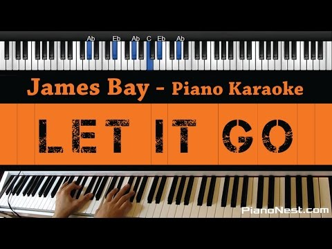 James Bay - Let it Go - Piano Karaoke / Sing Along / Cover with Lyrics