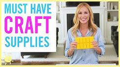 DIY | 10 MUST Have Craft Supplies