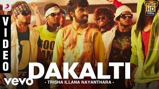 Trisha Illana Nayanthara - Dakalti Video | G.V. Prakash Kumar, Anandhi