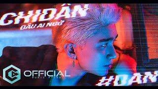 Đâu Ai Ngờ - Chi Dân (Official MV 4K)