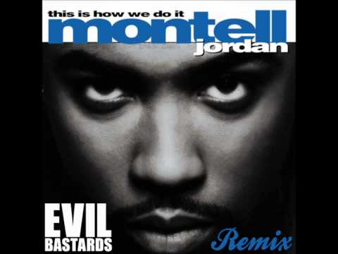 Montell Jordan - This Is How We Do It (Evil Bastards Remix) [Glitch Hop]
