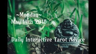 5/14/18 *All Signs* Daily Interactive Tarot Advice