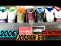 ALL AIR JORDAN 5 2006 COLORS SNEAKER COLLECTION. 7 PAIRS TOTAL. WHICH 1's DO YOU HAVE?