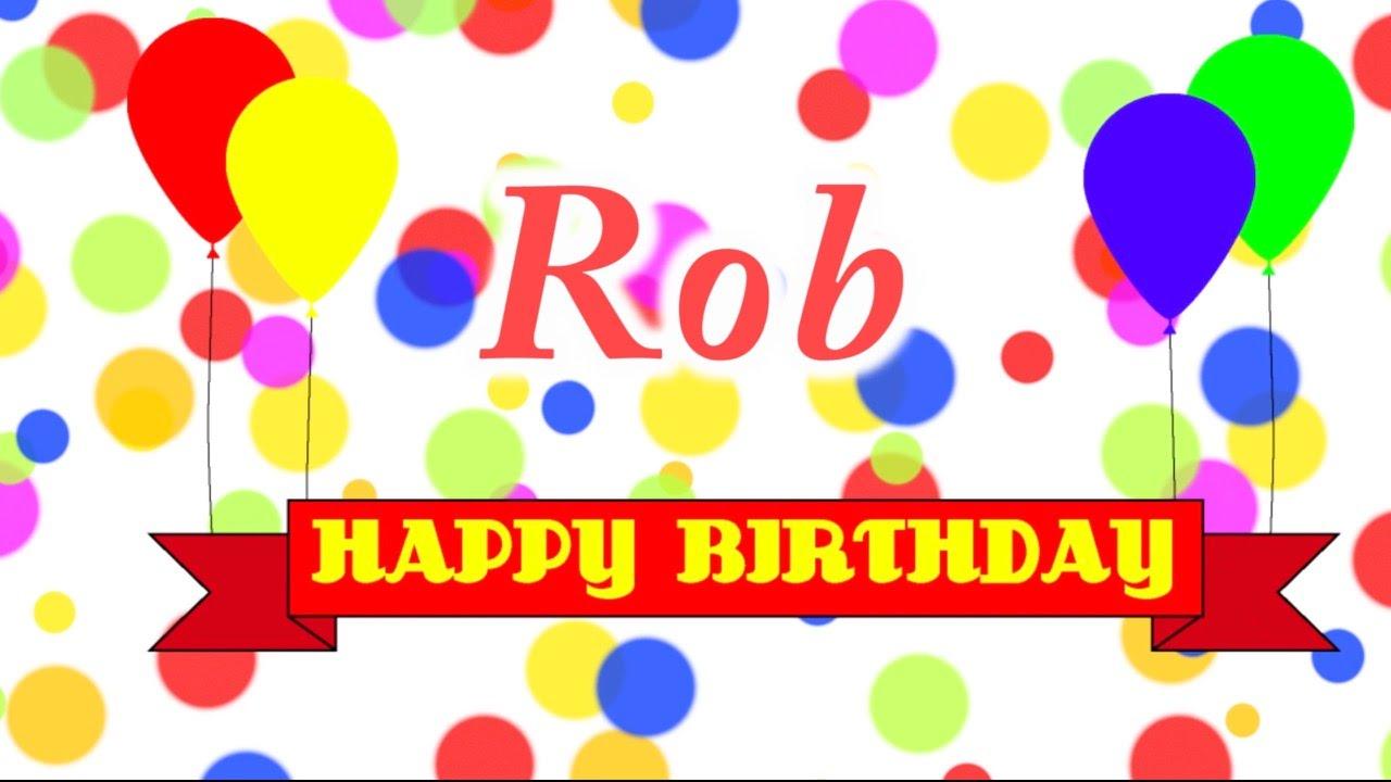 Happy Birthday Rob Song Youtube