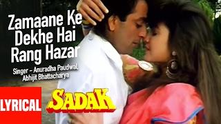 "Presenting ""zamaane ke dekhe hai rang hazar"" full lyrical video song in the voice of anuradha paudwal, abhijit bhattacharya from hindi movie ""sadak"" starring..."