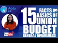 MUST KNOW THE 15 FACTS OF BUDGET