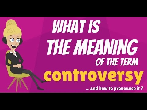 What is CONTROVERSY? What does CONTROVERSY mean? CONTROVERSY meaning, definition & explanation